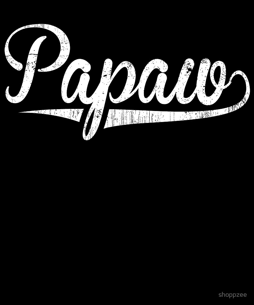 Papaw Happy Birthday Grandpa Birthday Gifts Grandpa Papaw Shirt by shoppzee