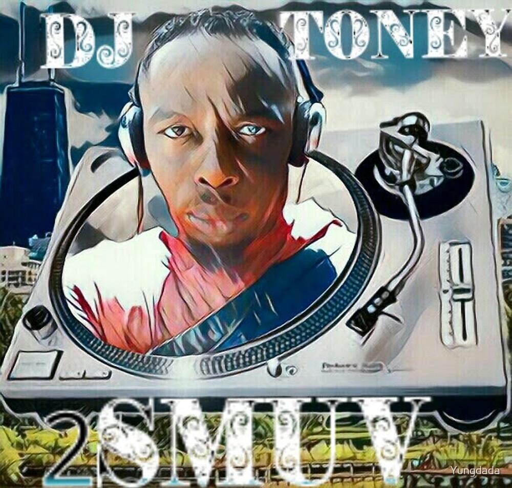 Dj Toney 2Smuv by Yungdada