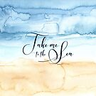Take Me to the Sea by noondaydesign