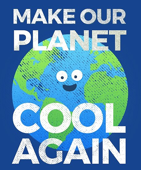 earth day t shirt make our planet cool again posters by