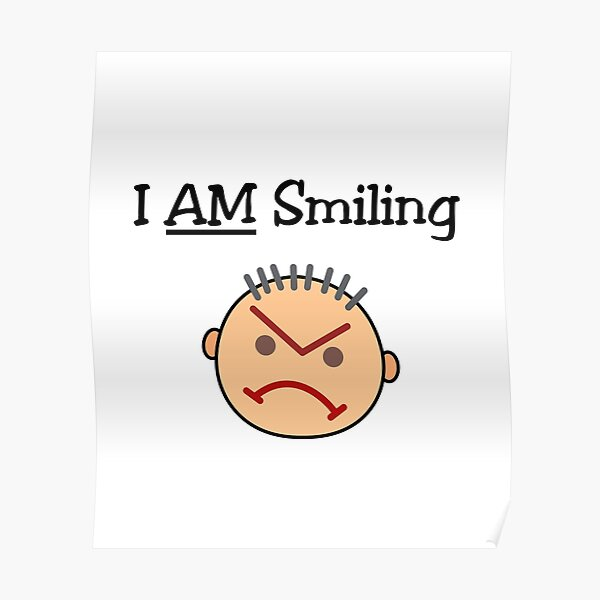 Funny I AM Smiling Grouchy Angry Crabby Guy Light-Color Poster