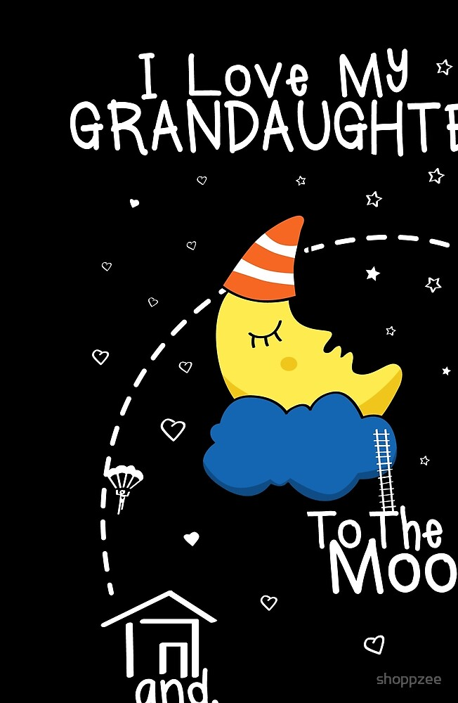 Grandaughter Love To The Moon by shoppzee