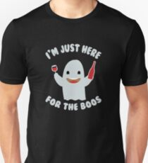 I'm Just Here For The Boos - Funny Halloween Boo Gift Spooky Halloween Gift Unisex T-Shirt