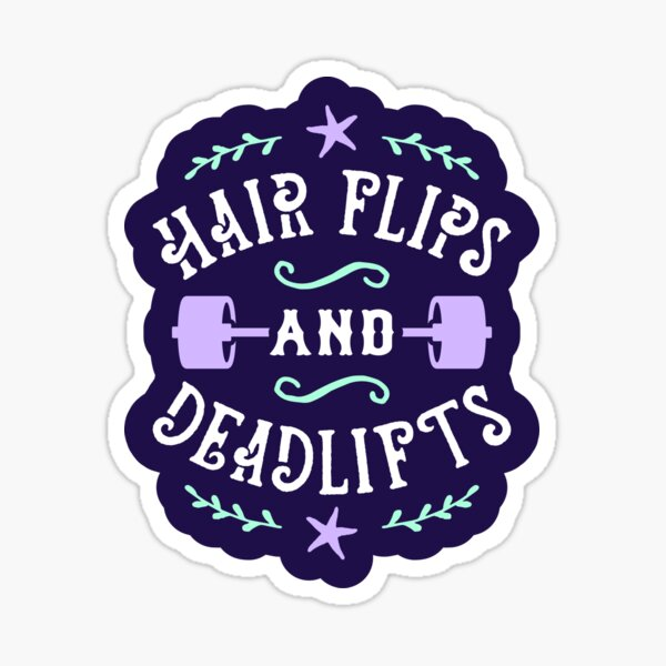 Hair Flips And Deadlifts Sticker