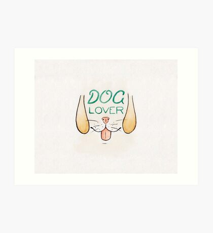 Dog Lover - Watercolour Illustration of Dog Mouth, Tongue, Nose and Whiskers With Calligraphy Lettering Quote Art Print