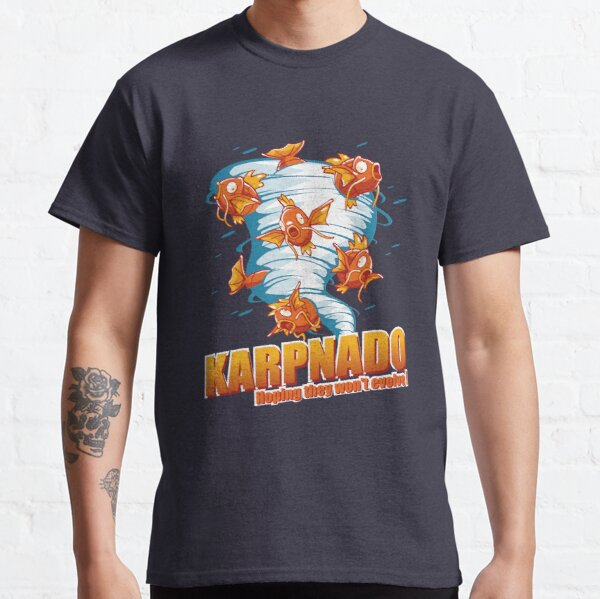 KARPNADO! (hoping they won't evolve…) Classic T-Shirt