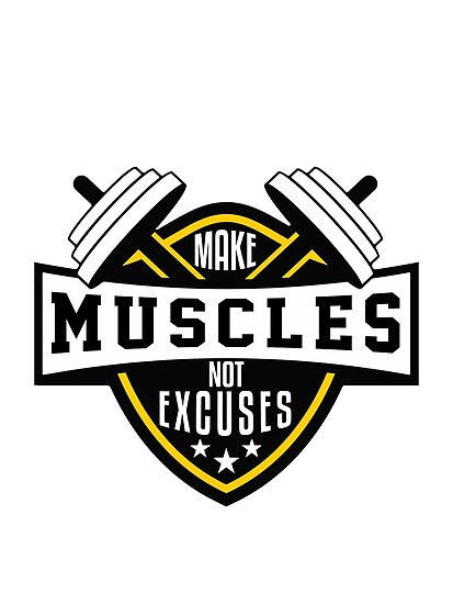 Make muscles not excuses motivational poster motivational gift motivational quotes motivational sticker