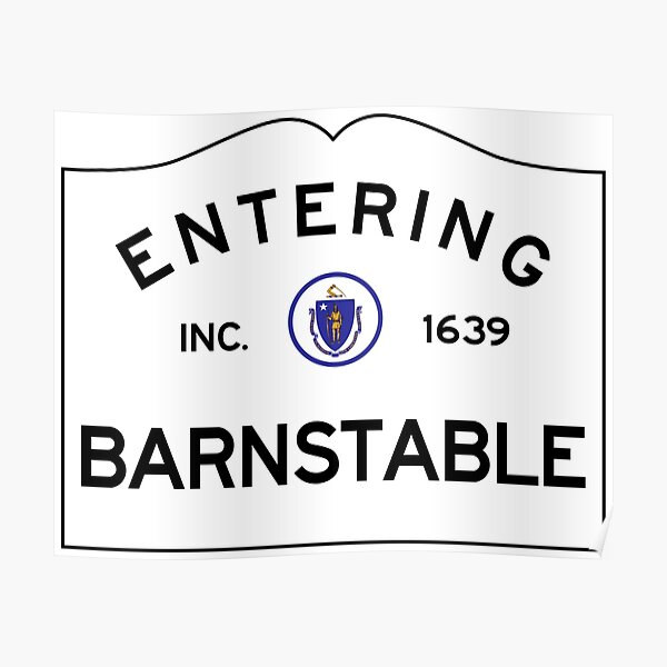 Entering Barnstable Massachusetts - Commonwealth of Massachusetts Road Sign Poster