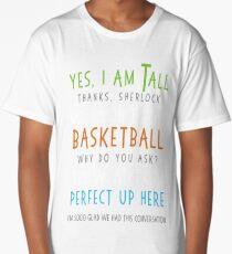 Yes I Am Tall No I Don't Play Basketball Funny Sarcastic Tee Long T-Shirt