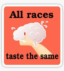 All Races Taste the Same Zombie Shirt Sticker