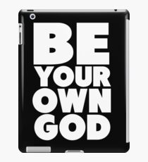 Be your own god iPad Case/Skin