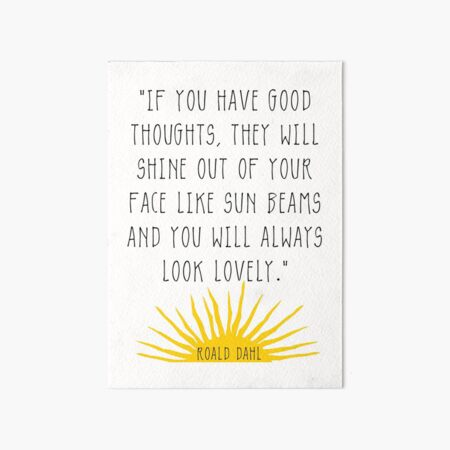 Good Thoughts- Roald Dahl Quote Art Board Print