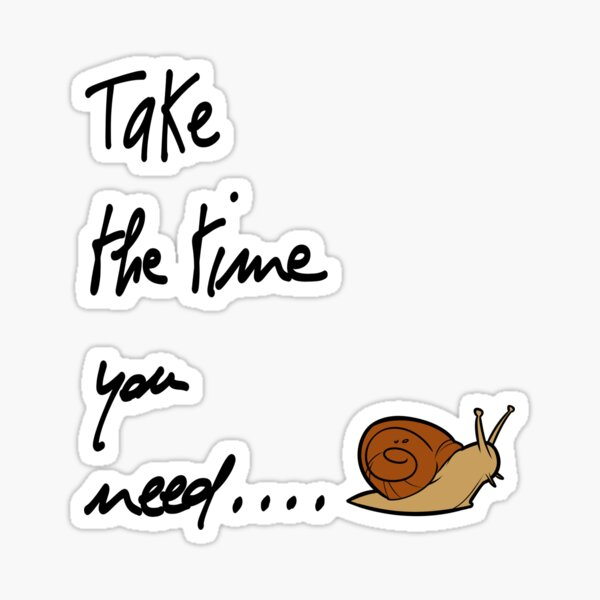 The Time You Need Sticker