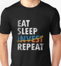 Eat Sleep Invest Repeat Unisex T-Shirt