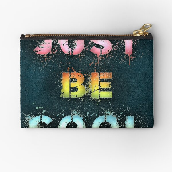 Just be cool Zipper Pouch