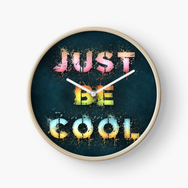 Just be cool Clock