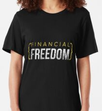 Financial freedom Slim Fit T-Shirt