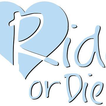 Ride or Die - Blue by DynastyGear