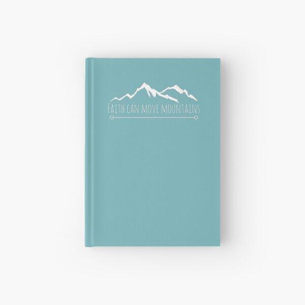 Faith can move mountains Hardcover Journal