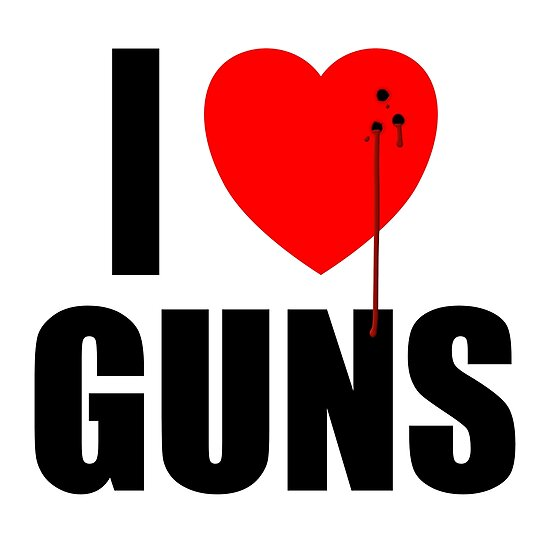 I Love Guns Weapons Satire Bullet Hole With Blood Posters By