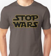 stop wars parody star wars peace Unisex T-Shirt
