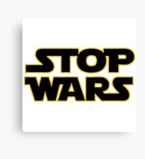 stop wars parody star wars peace Canvas Print