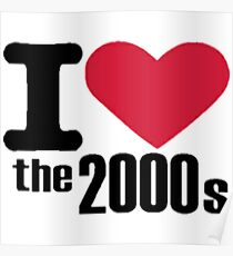 I Heart the 2000s gear (on tees, stickers & more!) Poster