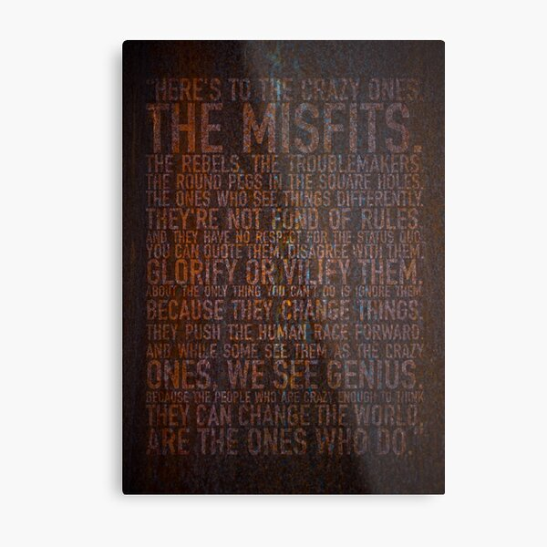 Here's to the crazy ones. Rust edition. Metal Print