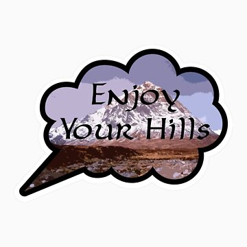 Enjoy Your Hills - Sticker by fandango-design