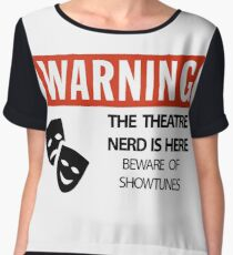WARNING Theatre Nerd Chiffon Top