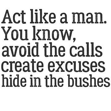 Act like a man! by Hortaemcasa