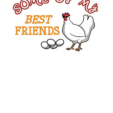 My Chicken is my Best Friend by robertaccomando