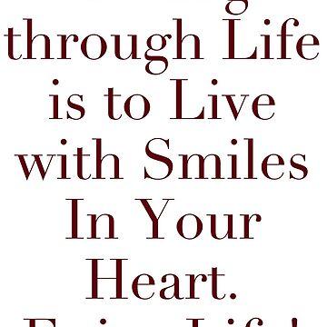"""Heart of Smiles"" Enjoy Life! Design by KJACDesigns"