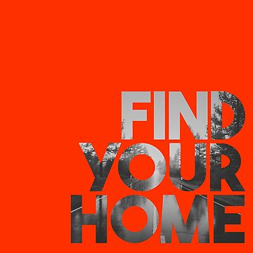 Find Your Home by diversecreative