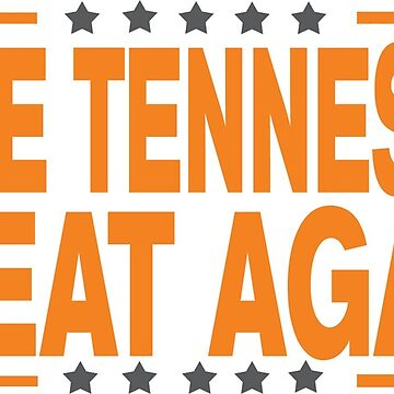 Make Tennessee Great Again! by OffensiveLine