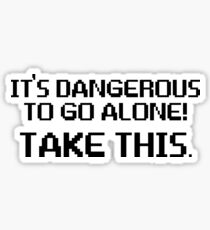 It's Dangerous To Go Alone Gamer Video Games Sticker