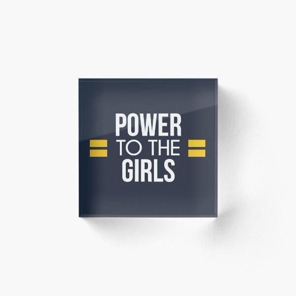 Power to the Girls Acrylic Block