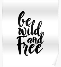 Be Wild And Free Made For Yoga Mantra Motivation Poster