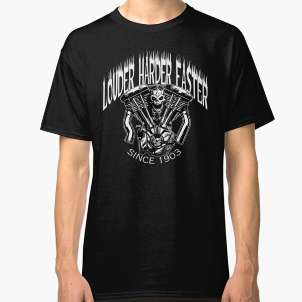 LOUDER FASTER HARDER Classic T-Shirt