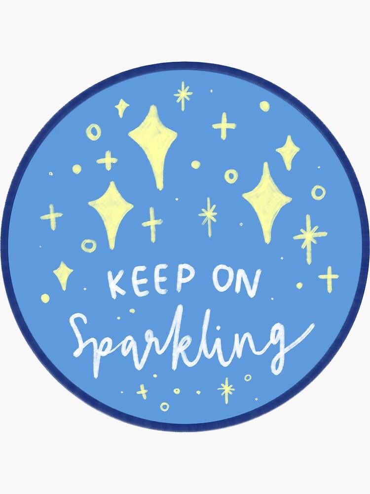 Keep on Sparkling by hellobubblegum