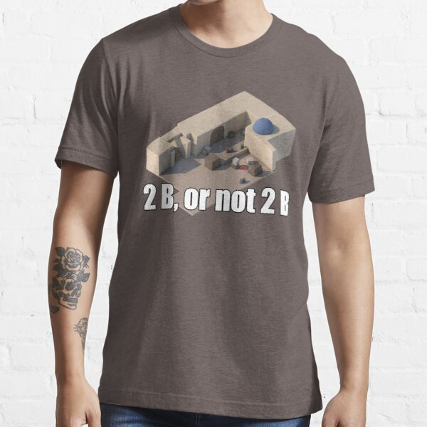2B o no 2B Camiseta esencial