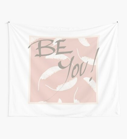 Be You! #redbubble #motivational Wall Tapestry