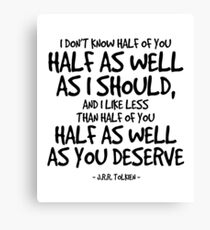 Half as Well Quote - J R R Tolkien Canvas Print