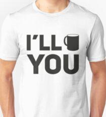 I'll 'mug' you Unisex T-Shirt