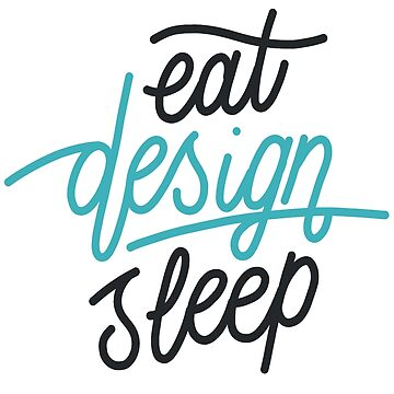 Eat Design Sleep t-shirt , quote shirts , unisex tees  by anodyle