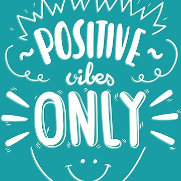 Positive vibes only t-shirt , quote shirt , unisex tees  by anodyle