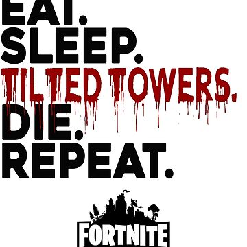 Eat Sleep Tilted Towers by MisterNightmare
