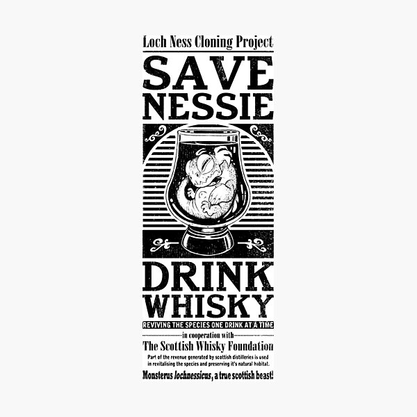 Save Nessie, Drink Whisky! Photographic Print