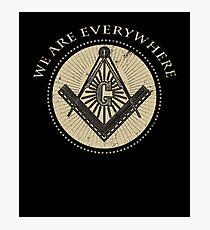 We Are Everywhere Masonic T Shirt Freemason Shirt Photographic Print