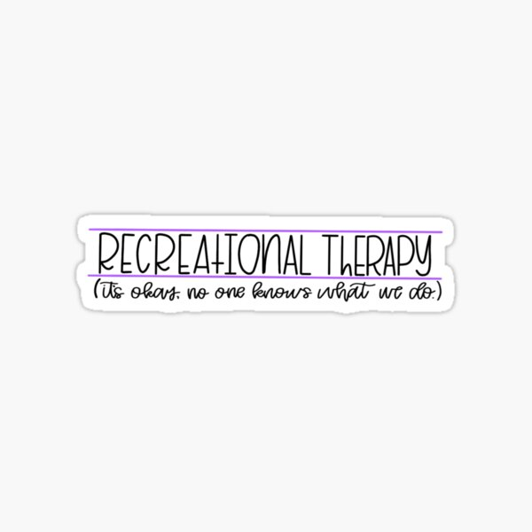 Recreational Therapy 2 Sticker